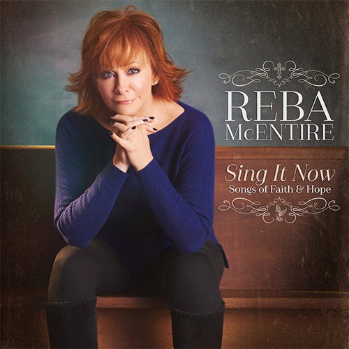 Reba McEntire - Sing It Now - Songs of Faith & Hope