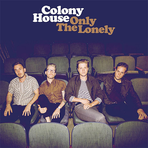 Colony House - Only The Lonely