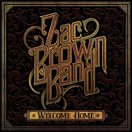 Zac Brown Band partners with Elektra Records for 'Welcome Home' - The Music Universe