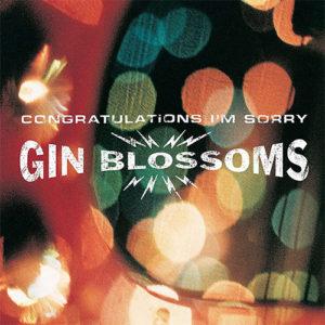 Gin Blossoms - Congratulations, I'm Sorry