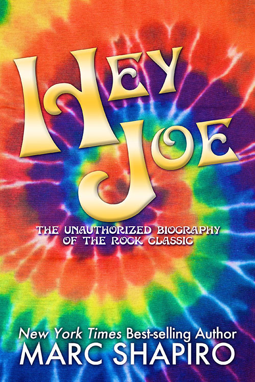 Hey Joe: The Unauthorized Biography of a Rock Classic