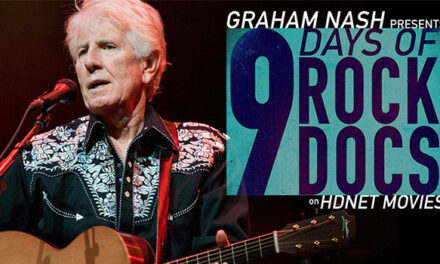 Graham Nash hosts 9 Days of Rock Docs on HDNet Movies