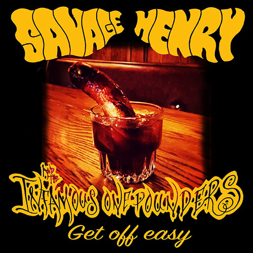 Savage Henry and the Infamous One Pounders - Get Off Easy
