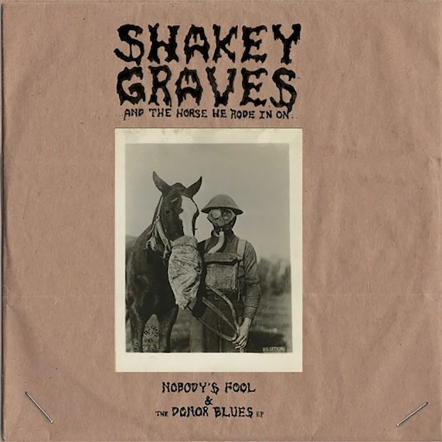 Shakey Graves And The Horse He Rode In On (Nobody's Fool & The Donor Blues EP)