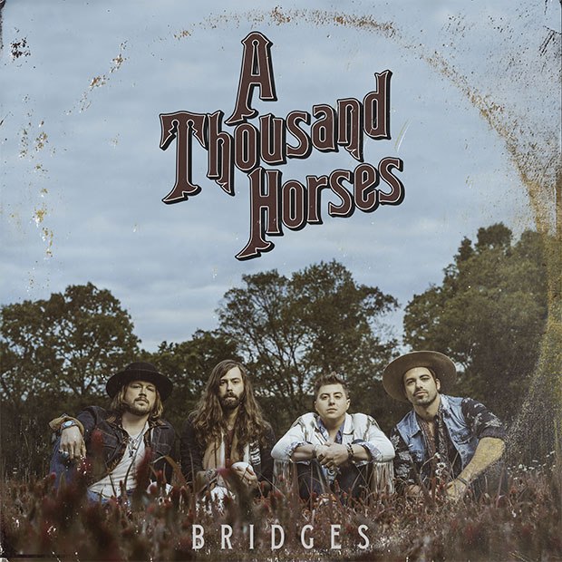 A Thousand Horses - Bridges