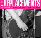 The Replacements - For Sale: Live At Maxwell's 1986