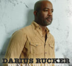 Darius Rucker - When Was The Last Time
