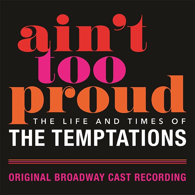 Ain't Too Proud Original Broadway Cast Recording
