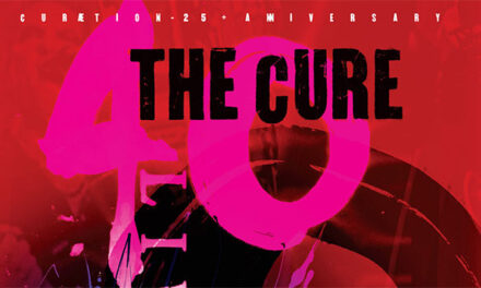 The Cure '40 Live – CURÆTION-25 – Anniversary' releases detailed