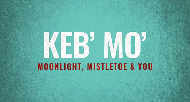 Keb Mo - Moonlight, Mistletoe & You