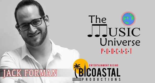 Jack Forman of BiCoastal Productions on The Music Universe Podcast