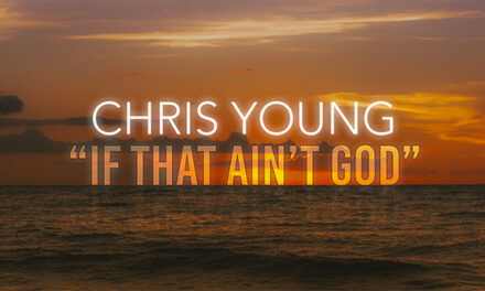 Chris Young releases 'If That Ain't God'