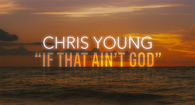 Chris Young - If That Ain't God
