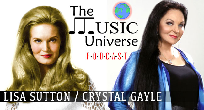 Lisa Sutton & Crystal Gayle on The Music Universe Podcast