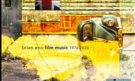 Brian Eno 'Film Music 1976-2020' detailed