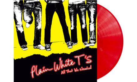 Plain White T's 'All That We Needed' making vinyl debut