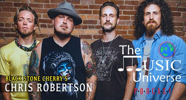 Black Stone Cherry's Chris Robertson on The Music Universe Podcast