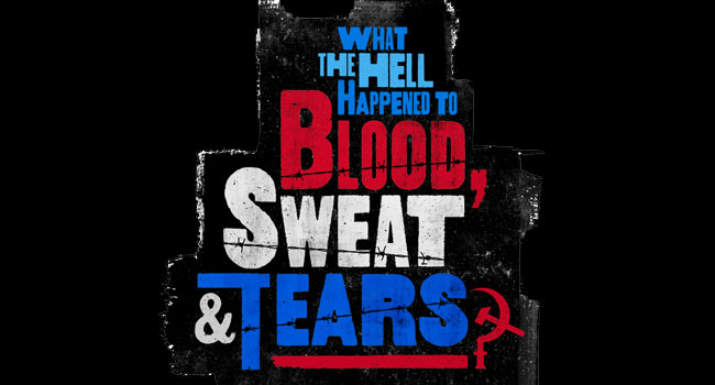 What the Hell Happened to Blood Sweat & Tears?