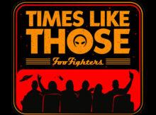 Foo Fighters - Times Like Those