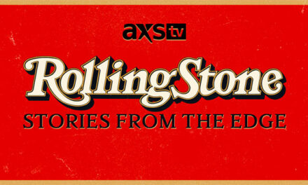 AXS TV acquires 'Rolling Stone Magazine: Stories From the Edge'