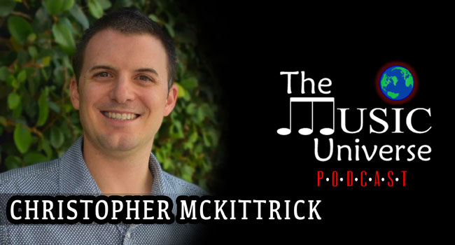 Christopher McKittrick on The Music Universe Podcast
