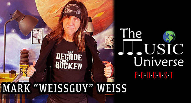 """Mark """"Weissguy"""" Weiss on The Music Universe Podcast"""