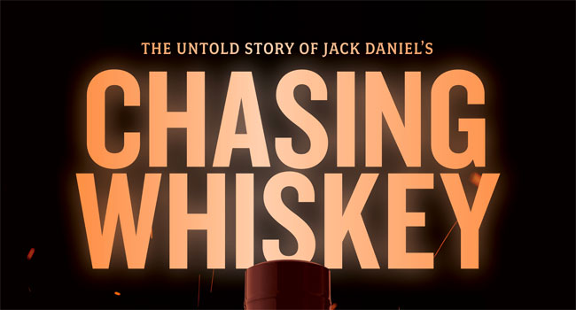 Chasing Whiskey – The Untold Story of Jack Daniel's