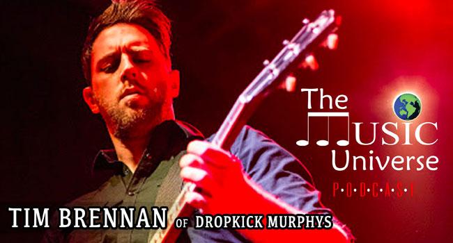 Dropkick Murphys' Tim Brennan on The Music Universe Podcast
