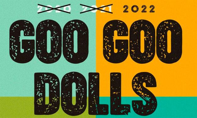 Goo Goo Dolls announce summer 2022 North American tour